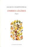 Jacques Charpentreau - Ombres légères - Elégies.
