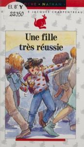 Jacques Charpentreau - Une Fille très réussie.
