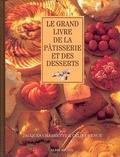Jacques Charrette et Céline Vence - Le grand livre de la pâtisserie et des desserts.