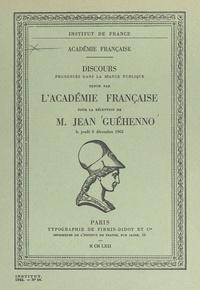 Jacques Chastenet et Jean Guéhenno - Discours pour la réception de M. Jean Guéhenno le 6 décembre 1962.