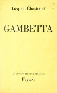 Jacques Chastenet - Gambetta.