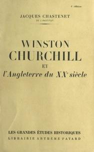 Jacques Chastenet - Winston Churchill et l'Angleterre du XXe siècle.
