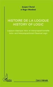 Jacques Chatué et Roger Mondoué - Histoire de la logique - Logique classique intra- et interprofessionnelle.