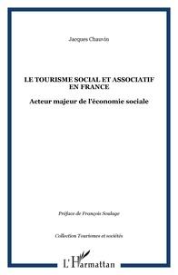 Jacques Chauvin - Le tourisme social et associations en France - Acteur majeur de l'économie sociale.