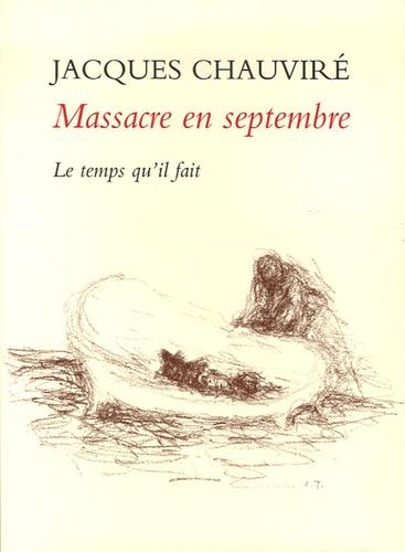 Jacques Chauviré - Massacre en septembre - Et autres nouvelles.