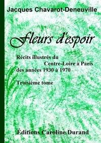 Jacques Chavarot-den - Fleurs d'espoir.