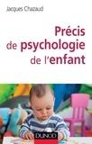 Jacques Chazaud - Précis de psychologie de l'enfant - De la naissance à l'adolescence : les grandes phases du développement.