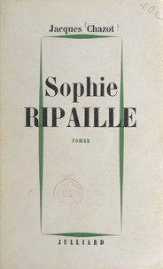 Jacques Chazot - Sophie ripaille.