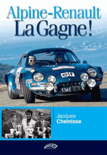 Alpine-Renault, la gagne ! - Jacques Cheinisse