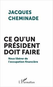 Jacques Cheminade - Ce qu'un président doit faire - Nous libérer de l'occupation financière.