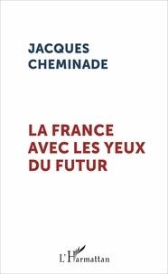 Jacques Cheminade - La France avec les yeux du futur.
