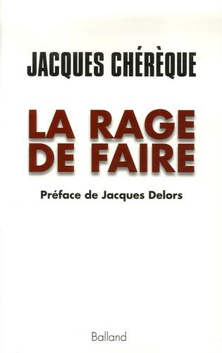 Jacques Chérèque - La rage de faire - Entretiens avec Stéphane Bugat.