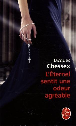 Jacques Chessex - L'Eternel sentit une odeur agréable.