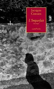 Jacques Chessex - L'Imparfait.