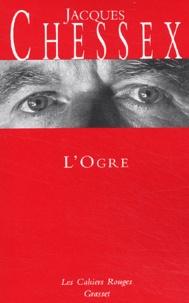Jacques Chessex - L'ogre.