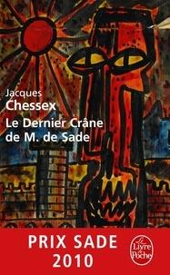 Jacques Chessex - Le Dernier Crâne de M. de Sade.