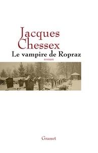 Jacques Chessex - Le vampire de Ropraz.