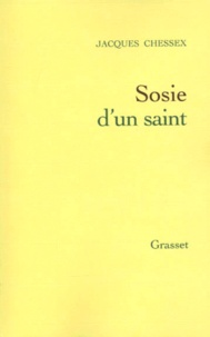 Jacques Chessex - Sosie d'un saint.