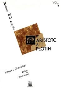 Jacques Chevalier - D'Aristote à Plotin - Histoire de la pensée (Volume 2).