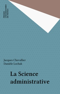 Jacques Chevallier et Danièle Lochak - La Science administrative.