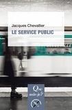 Jacques Chevallier - Le service public.