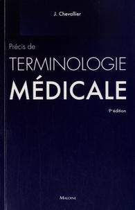 Jacques Chevallier et Danielle Candel - Précis de terminologie médicale - Introduction au domaine et au langage médicaux.