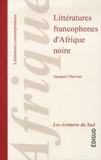 Jacques Chevrier - Littératures francophones d'Afrique noire.