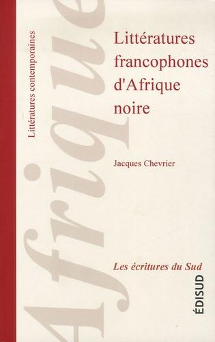 Littératures francophones d'Afrique noire - Jacques Chevrier
