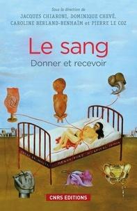 Jacques Chiaroni et Dominique Chevé - Le sang - Donner et recevoir.