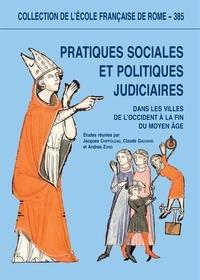 Jacques Chiffoleau et Claude Gauvard - Pratiques sociales et politiques judiciaires dans les villes de l'Occident à la fin du Moyen Age.