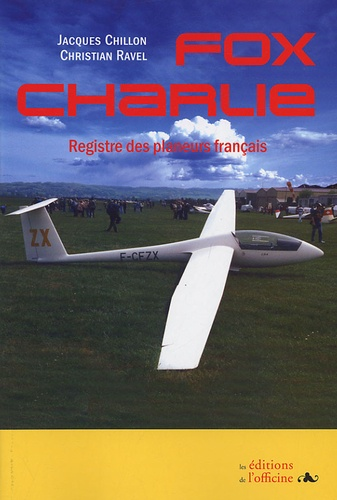 Jacques Chillon et Christian Ravel - Fox Charlie - Registre des planeurs français depuis 1952.