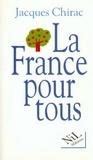 Jacques Chirac - La France pour tous.