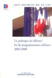 Jacques Chirac et  Collectif - La politique de défense - Loi de programmation militaire, 2003-2008.