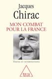 Jacques Chirac - Mon Combat pour la France.