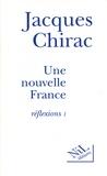 Jacques Chirac - Une nouvelle France - Réflexions 1.