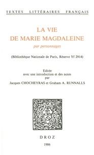 Jacques Chocheyras et Graham A. Runnalls - La Vie de Marie Magdaleine par personnages (Bibliothèque Nationale de Paris, Réserve Yf 2914).