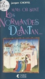 Jacques Choffel - Mais où sont les Normandes d'Antan.