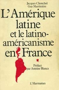 Jacques Chonchol - L'Amérique latine et le latino-américanisme en France.