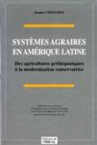 Jacques Chonchol - Systèmes agraires en Amérique latine - Des agriculteurs préhispaniques à la modernisation conservatrice.