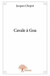 Jacques Chopot - Cavale à Goa.