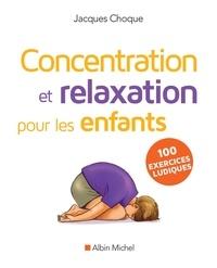Jacques Choque - Concentration et relaxation pour les enfants.