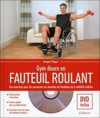 Jacques Choque - Gym douce en fauteuil roulant - Des exercices pour les personnes en situation de handicap ou à mobilité réduite. 1 DVD