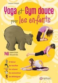 Jacques Choque - Gym douce pour les enfants - Stretching et yoga.