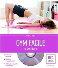 Gym facile à domicile - Jacques Choque |