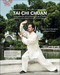 Jacques Choque et Hervé Marigliano - L'art du Tai Chi Chuan - Le mouvement de la sérénité et de la vitalité. 1 DVD