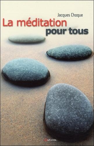 Jacques Choque - La méditation pour tous.