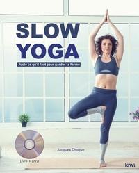 Jacques Choque - Slow yoga - Juste ce qu'il faut pour garder la forme. 1 DVD