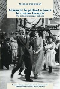 Deedr.fr Comment le parlant a sauvé le cinéma français - Une histoire économique 1928-1939 Image