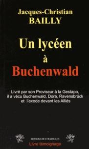 Jacques-Christian Bailly - Un lycéen à Buchenwald.