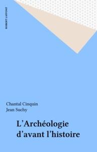 Jacques Cinquin et  Suchy - L'Archéologie d'avant l'histoire.